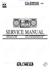 Aiwa CA-DW540 Service Manual 43 pages