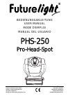 Future light PHS-250 Pro-Head-Spot Operation & User's Manual 75 pages